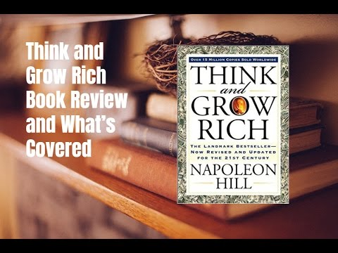 Think and Grow Rich Book Review and What's Covered
