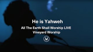 HE IS YAHWEH / All The Earth Shall Worship LIVE / Vineyard Worship