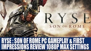 Ryse Son of Rome PC Gameplay & First Impressions Review 1080P Max Settings