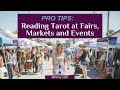 Pro Tips for Reading Tarot at Events, Fairs & Markets