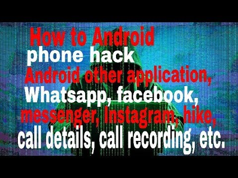 How To Android Phone Hack (2018) Others Android Application Be Hack Whatsapp, Facebook.