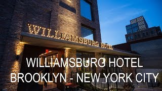 Williamsburg hotel Brooklyn New York City Review