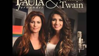 Paula Fernandes Feat. Shania Twain - You're Still the One