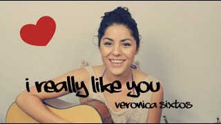 Carly Rae Jepsen - I Really Like You [ Veronica Sixtos Acoustic Cover ]
