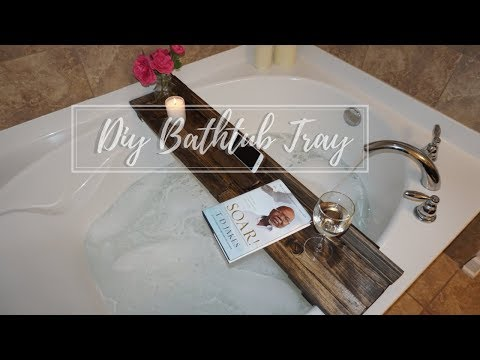 Bathtub Tray | DIY Home Decor | NeesieDoesiT