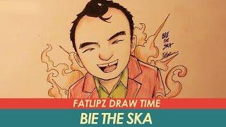 Fatlipz Draw Time - Bie The Ska