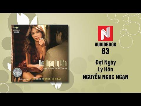 Nguyễn Ngọc Ngạn   Đợi Ngày Ly Hôn (Audiobook 83)