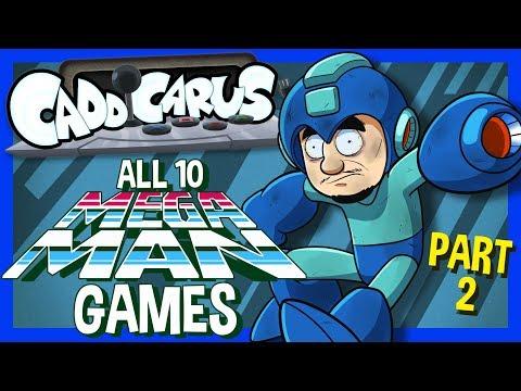 all-10-mega-man-games....-(part-2/2)---caddicarus