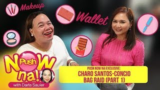 EXCLUSIVE: Bag Raid with Charo Santos (Part 1) | Push Now Na
