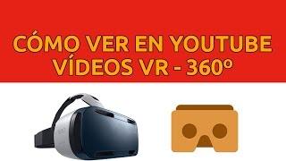 Cómo ver vídeos vr con Gafas VR de Realidad Virtual Youtube vídeo 360
