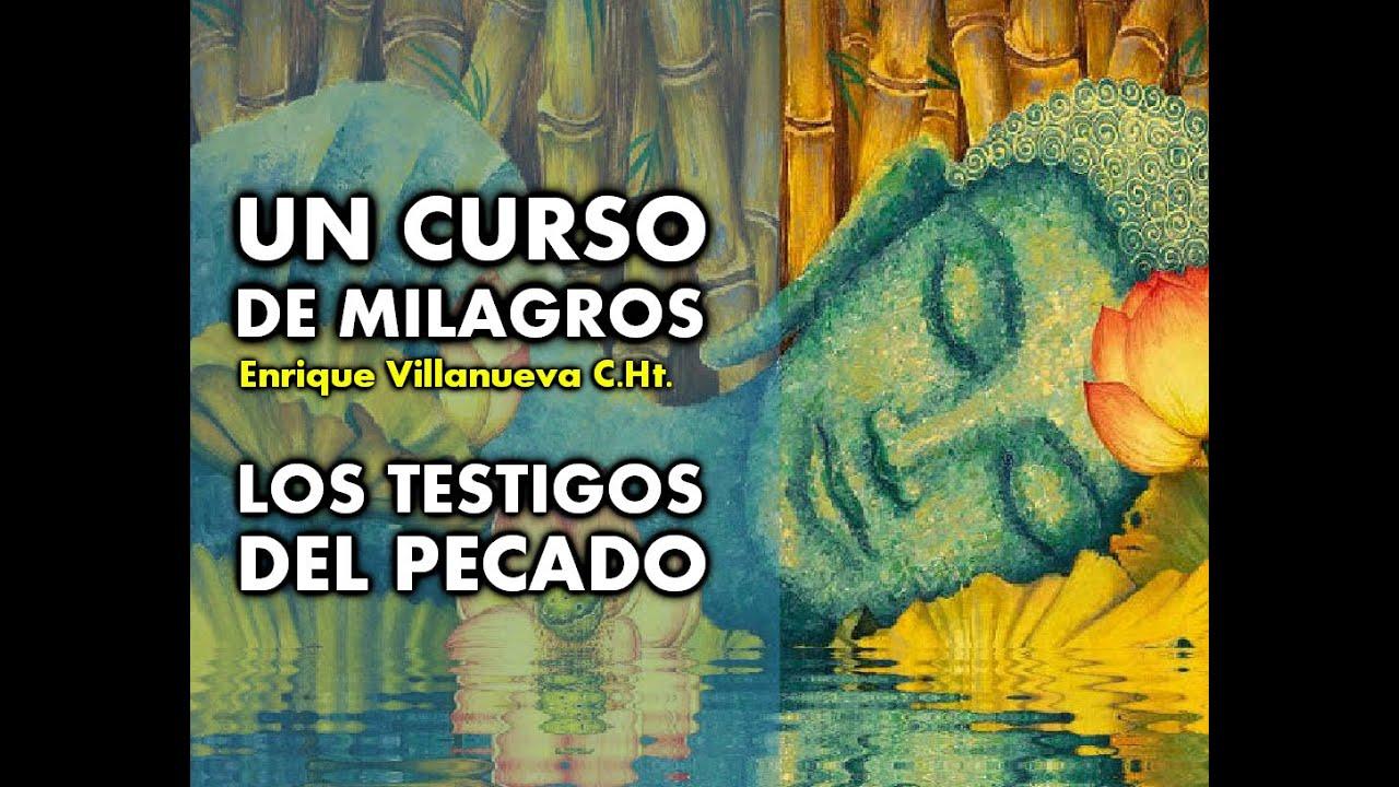 318- UN CURSO DE MILAGROS: LOS TESTIGOS DEL PECADO