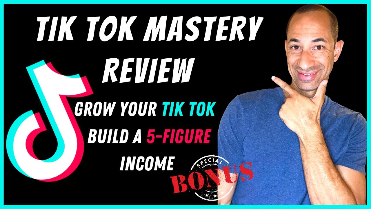 TIK TOK MASTERY REVIEW | How To Grow And Monetize Your Tik Tok Following In 30 Days | Special Bonus