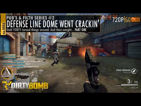 Dirty Bomb - 0006: Dome Defense Line went crackin' - Part I