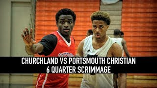 Churchland vs Portsmouth Christian | 6Qrt Scrimmage