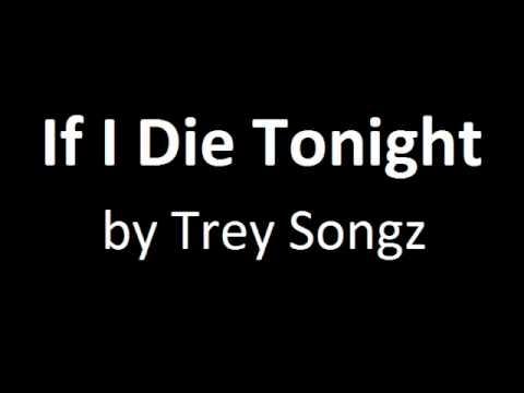 Trey Songz - If I Die Tonight