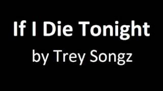 Watch Trey Songz If I Die Tonight video