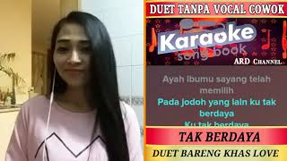 Video Tak Berdaya Karaoke Feat Tanpa Vocal Cowok Duet Bareng Khas Love download MP3, 3GP, MP4, WEBM, AVI, FLV Juni 2018