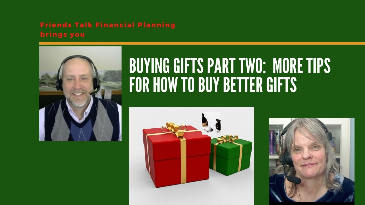 Buying Gifts Part Two:  Give Better Gifts
