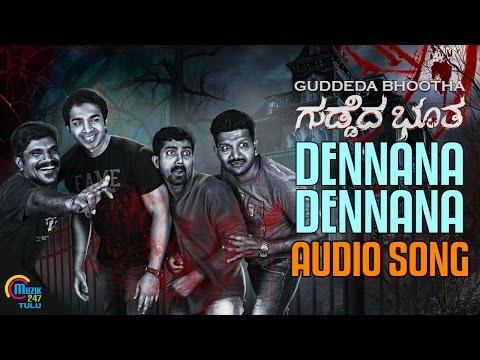 Guddeda Bhootha Tulu Movie |Dennana Dennana| Audio song| Dinesh Attavar,Sandeep Bhaktha,Ashwitha