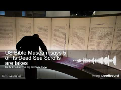 US Bible Museum says 5 of its Dead Sea Scrolls are fakes
