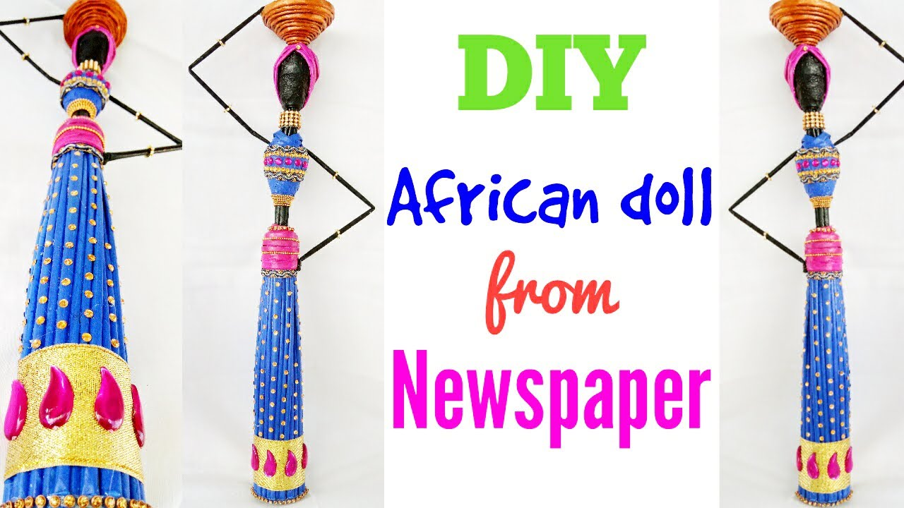 How to make newspaper doll african doll making craft for How to make something with newspaper
