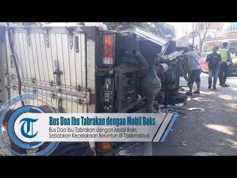 Bus Doa Ibu Tabrakan Dengan Mobil Boks, Sebabkan Kecelakaan Beruntun Di Tasikmalaya