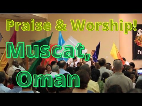 Praise and Worship in Muscat at the PCO (Protestant Church in Oman)