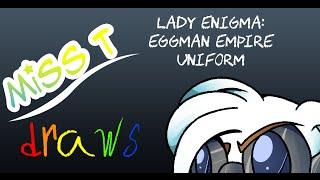 Miss T Draws: Lady Enigma(Eggman Empire Uniform)