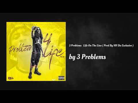 Life On The Line  Prod101DaExclusive   3 Problems