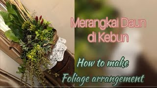 Merangkai Daun Kebunku, (DIY) How to Make Foliage Arrangement