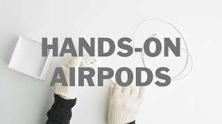 HANDS-ON Apple Airpods [ASMR]