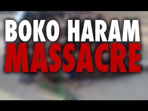 Staggering Numbers Killed In Boko Haram Massacre