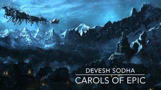 Carols of Epic - Devesh Sodha (Carol Of The Bells Epic Remake)
