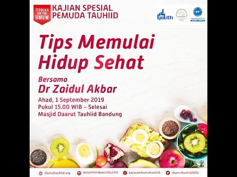 Kajian Spesial : Tips Memulai Hidup Sehat  | Ustadz Dr Zaidul Akbar