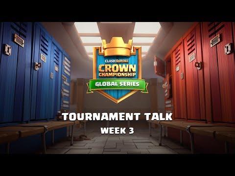 Clash Royale: Crown Championship Tournament Talk (Week Three)