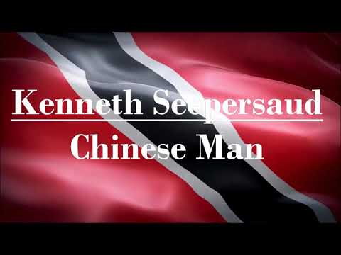 Kenneth Seepersaud - Chinese Man (Classic Chutney)