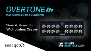Overtone EQ Plugin By SoundSpot - Show Reveal