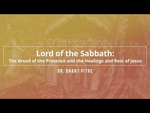 Lord of the Sabbath: The Bread of the Presence and the Healings and Rest of Jesus