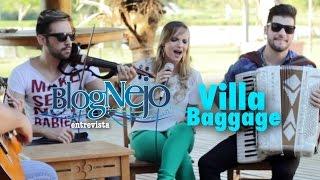 Blognejo Entrevista - Villa Baggage
