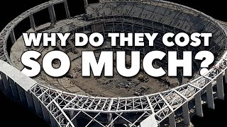 Why do New Stadiums Cost SO MUCH?
