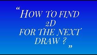 HOW TO FIND 2D FOR THE NEXT SINGAPORE 4D DRAW - untold secret of winning 4d