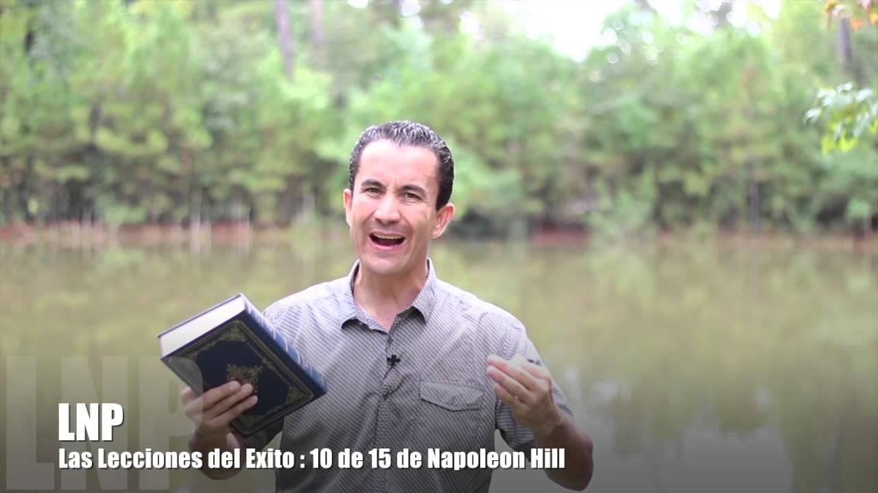 268 Las Lecciones del Exito : Napoleon Hill 10 de 15 por Luis R Landeros