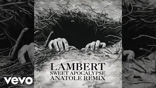 Lambert - Sweet Apocalypse (Anatole Remix)