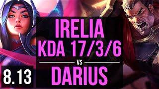 IRELIA vs DARIUS (TOP) ~ KDA 17/3/6, Legendary ~ EUW Challenger ~ Patch 8.13