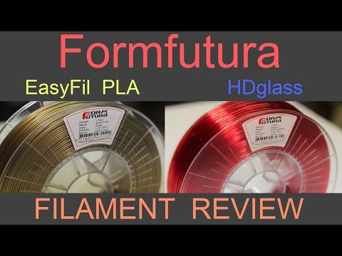 FormFutura - EasyFil PLA and HDglass - 3D Filament Review