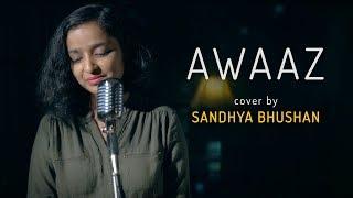 Awaaz Female Version Sandhya Bhushan Mp3 Song Download