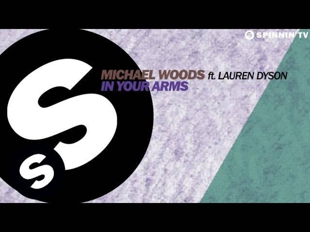 In your arms michael woods feat lauren dyson club mix dyson 2017