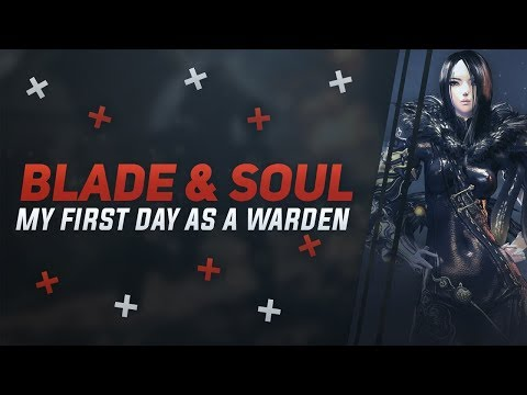 Returning To BLADE & SOUL In 2018 And My First Day As The New WARDEN Class