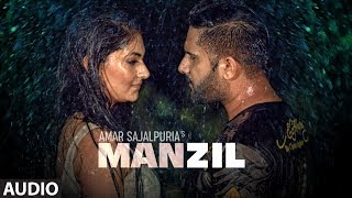 Manzil Amar Sajalpuria Full Audio Song Randy J Latest Punjabi Songs 2019