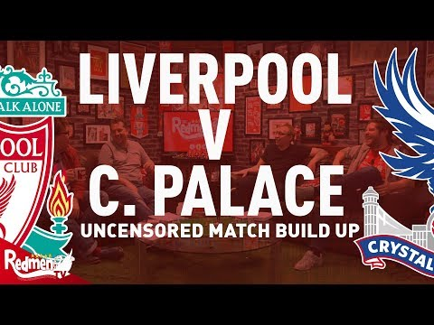 Liverpool v Crystal Palace   Uncensored Match Build Up Show